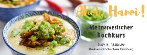 Ahoi, Hanoi! – Vietnamesischer Kochkurs